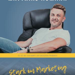 Stark im Marketing – Matthias Aumann